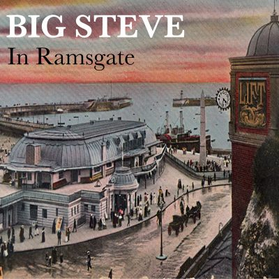 Big Steve - In Ramsgate